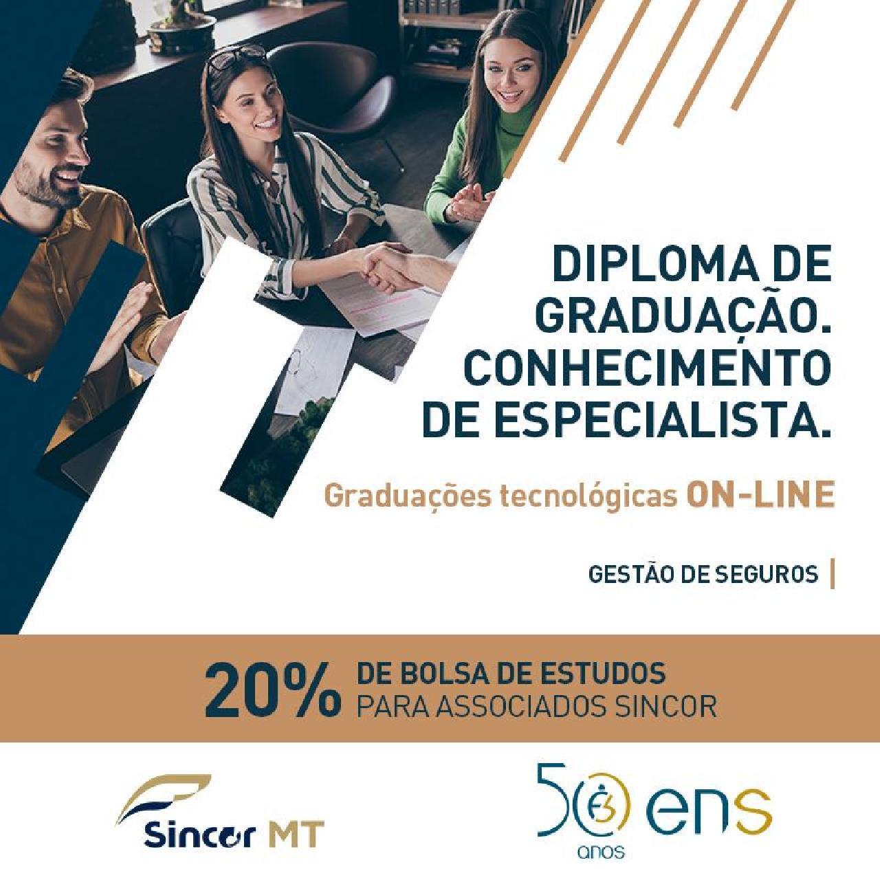 ASSOCIADO SINCOR MT TEM 20% DE BOLSA NA GRADUAÇÃO EM GESTÃO DE SEGUROS DA ENS!